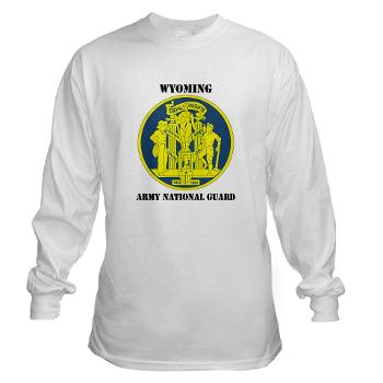 WYARNG - A01 - 03 - DUI - WYOMING Army National Guard with Text - Long Sleeve T-Shirt