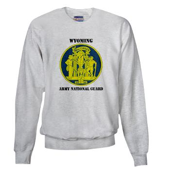 WYARNG - A01 - 03 - DUI - WYOMING Army National Guard with Text - Sweatshirt