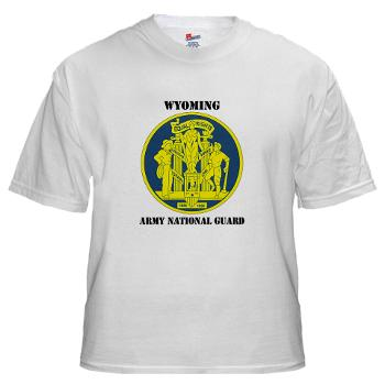 WYARNG - A01 - 04 - DUI - WYOMING Army National Guard with Text - White T-Shirt