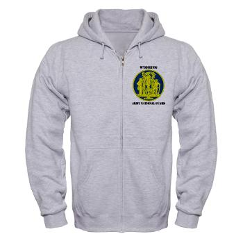 WYARNG - A01 - 03 - DUI - WYOMING Army National Guard with Text - Zip Hoodie