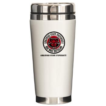 arksun - M01 - 03 - SSI - ROTC - Arkansas State University with Text - Ceramic Travel Mug