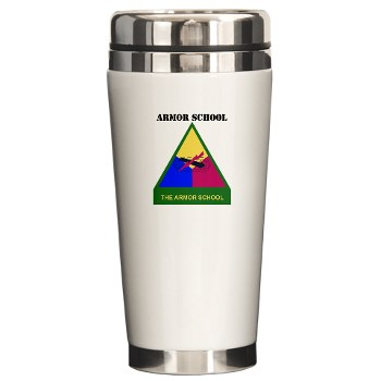 armorschool - M01 - 03 - DUI - Armor Center/School with Text Ceramic Travel Mug
