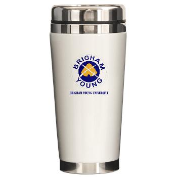byu - M01 - 03 - SSI - ROTC - Brigham Young University with Text - Ceramic Travel Mug