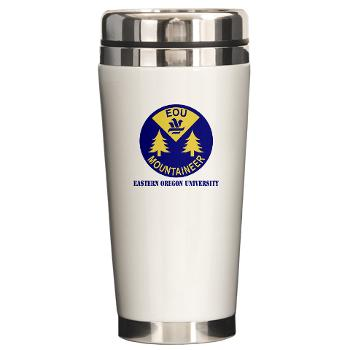 eou - M01 - 03 - SSI - ROTC - Eastern Oregon University with Text - Ceramic Travel Mug