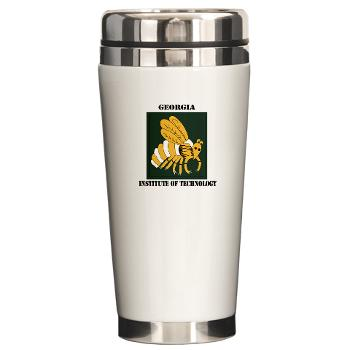 gatech - M01 - 03 - SSI - ROTC - Georgia Institute of Technology with Text - Ceramic Travel Mug