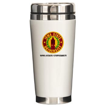 iastate - M01 - 03 - SSI - ROTC - Iowa State University with Text - Ceramic Travel Mug