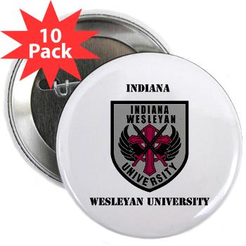 "indwes - M01 - 01 - SSI - ROTC - Indiana Wesleyan University with Text - 2.25"" Button (10 pack)"