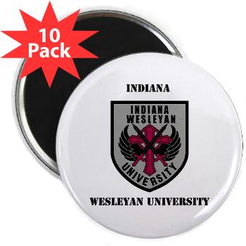 "indwes - M01 - 01 - SSI - ROTC - Indiana Wesleyan University with Text - 2.25"" Magnet (10 pack)"
