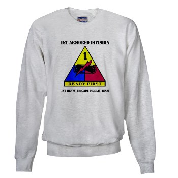 1HBCTRF - A01 - 03 - DUI - 2nd Heavy BCT Ready First with Text Sweatshirt