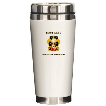 1A - M01 - 03 - DUI - First United States Army with Text Ceramic Travel Mug