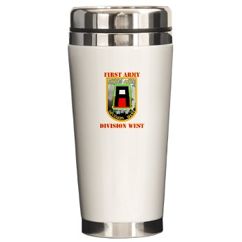 01AW - M01 - 03 - SSI - First Army Division West with Text - Ceramic Travel Mug