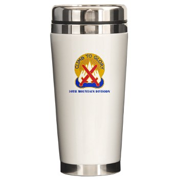 10mtn - M01 - 03 - DUI - 10th Mountain Division with Text Ceramic Travel Mug