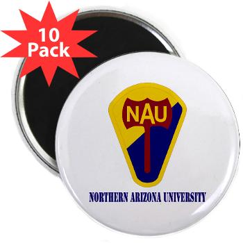 "nau - M01 - 01 - SSI - ROTC - Northern Arizona University with Text - 2.25"" Magnet (10 pack)"