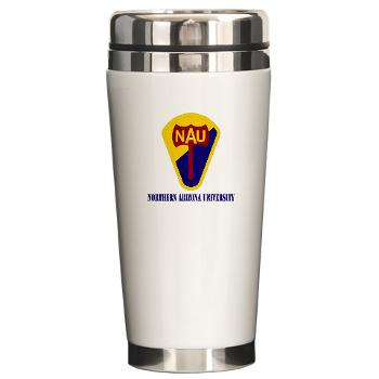 nau - M01 - 03 - SSI - ROTC - Northern Arizona University with Text - Ceramic Travel Mug