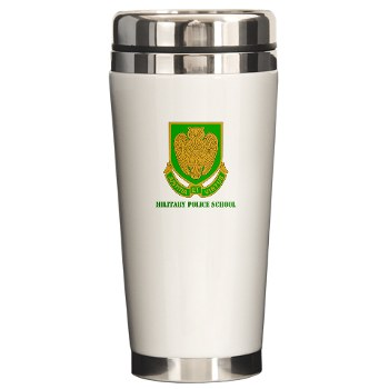 usamps - M01 - 03 - DUI - Military Police School with Text Ceramic Travel Mug